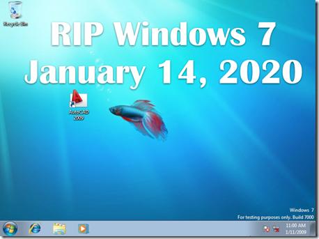 Rest in Peace Windows 7 - 1/14/2020