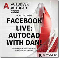 AutoCAD Facebook Live Event - AutoCAD with Dan on May 26, 2021